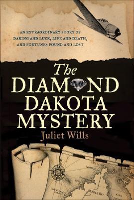 The Diamond Dakota Mystery By Wills, Juliet